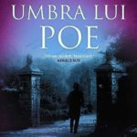Umbra lui Poe, de Matthew Pearl