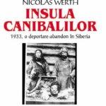 Insula canibalilor, de Nicolas Werth