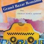 Grand Bazar România sau Călător străin updated, de Mike Ormsby