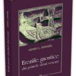 Ereziile gnostice din primele două veacuri, de Henry L. Mansel