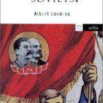 Dans la Russie des Soviets, de Albert Londres (II)
