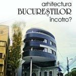 Arhitectura Bucurestilor incotro?, de Dinu C. Giurescu
