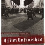 A Film Unfinished (2010): Festivalul de Film Evreiesc-21 iunie (III)