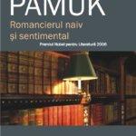 Romancierul naiv şi sentimental, de Orhan Pamuk