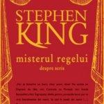 Misterul Regelui. Despre scris, de Stephen King