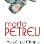 Acasa, pe Cimpia Armaghedonului, de Marta Petreu