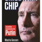 Omul fără chip. Incredibila ascensiune a lui Putin, de Masha Gessen