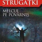 Melcul pe povarnis, de Arkadi & Boris Strugatki