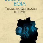 Tragedia Germaniei 1914-1945, de Lucian Boia