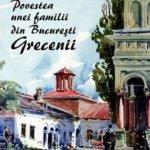 Povestea unei familii din Bucuresti – Grecenii, de Victoria Dragu-Dimitriu