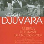 Misterul telegramei de la Stockholm din 23 august 1944, de Neagu Djuvara