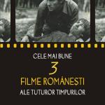 Top cele mai bune filme românești – special 1 decembrie