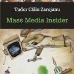 Mass Media Insider, de Tudor Calin Zarojanu