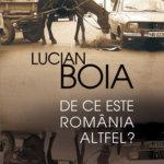 De ce este Romania altfel?, de Lucian Boia