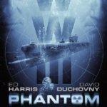 """Trailerul zilei """"Phantom"""""""