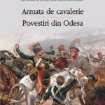 Armata de cavalerie. Povestiri din Odesa, de Isaac Babel (II)