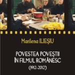 Povestea poveștii în filmul românesc (1912-2012), de Marilena Ilieșiu