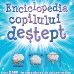 Cărţi pentru copii: Enciclopedia copilului deştept
