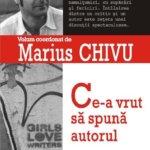 """""""Ce-a vrut să spună autorul"""", de Marius Chivu"""