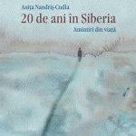 20 de ani în Siberia. Amintiri din viaţă, de Aniţa Nandriş-Cudla