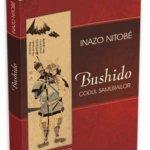 Bushido. Codul samurailor, de Inazo Nitobé