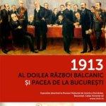 """Expoziție """"1913. Al Doilea Război Balcanic și Pacea de la București"""""""