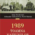 1989. Toamna naţiunilor (II)