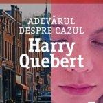 Adevărul despre cazul Harry Quebert, de Joël Dicker