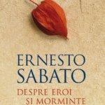 Sex în literatură (27): Ernesto Sabato și dragostea halucinogenă