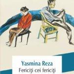 Fericiți cei fericiți, de Yasmina Reza