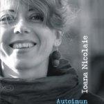 Poezia curajului: Autoimun, de Ioana Nicolaie