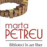 Biblioteci in aer liber, de Marta Petreu