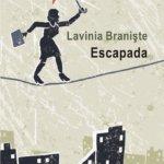 Escapada, de Lavinia Braniște