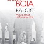 Balcic, Micul paradis al României Mari, de Lucian Boia