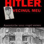 Hitler, vecinul meu. Amintirile unui copil evreu, de Edgar Feuchtwanger