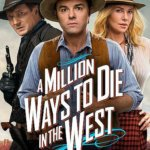 A Million Ways to Die in the West (2014) – Un milion de feluri de-a te prăpădi de râs