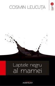 laptele-negru-al-mamei-cosmin-leucuta