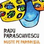 Muște pe parbrizul vieții: Nou catalog de perle, de Radu Paraschivescu