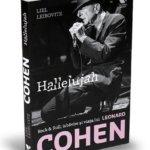 Hallelujah. Rock&Roll, izbăvire și viața lui Leonard Cohen, de Liel Leibovitz