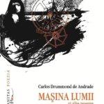 Călătorie cu Mașina lumii în Brazilia: Mașina lumii și alte poeme, de Carlos Drummond de Andrade