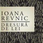Dresură de lei, de Ioana Revnic