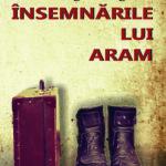 Avanpremieră editorială: Însemnările lui Aram, de Maria Àngels Anglada