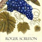 Beau, deci exist. O călătorie filozofică în lumea vinurilor, de Roger Scruton