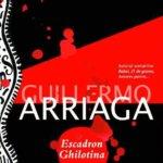 Escadron Ghilotina, de Guillermo Arriaga