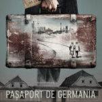 Pașaport de Germania (2014) – povestea celui mai mare negoţ cu oameni din timpul Războiului Rece