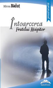 u00CEntoarcerea-fratelui-risipitor-de-Mircea-Bu0103duu0163