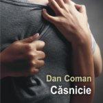 """Avanpremieră editorială: """"Căsnicie"""", de Dan Coman"""