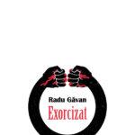 Exorcizat, de Radu Găvan