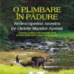 """Avanpremieră editorială: """"O plimbare în pădure. Redescoperind America pe cărările Munţilor Apalaşi"""", de Bill Bryson"""
