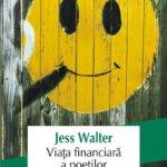 """Avanpremieră editorială: """"Viața financiară a poeților"""", de Jess Walter"""